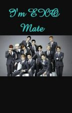 I'm EXO Mate (ON HOLD FOR NOW) by exolover3