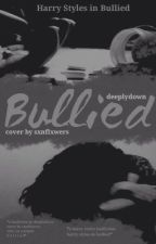 Bullied. » h.s ✔️ by deeplydown
