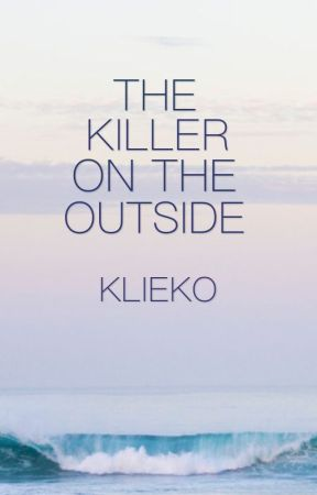 The Killer On The Outside by KKlieko