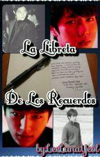 ~ La Libreta De Los Recuerdos ~      [...MyungYeol...] by LeeLunaYeol