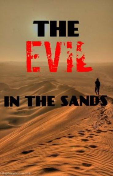 The Evil in the Sands by sanescientist