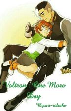Voltron : One More Day by ari-ridrake