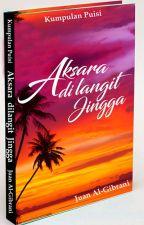 AKSARA DI LANGIT JINGGA by JuanAlGibrani