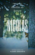 Huellas De Sangre •Nicolás• Ω by FLamaErrante