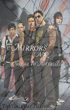 Mirrors (Sequel to 'Afterlife {A7X}') by TheWalkingDaryl