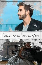 Let Me Love You [#PNovel] by mafi-alboran