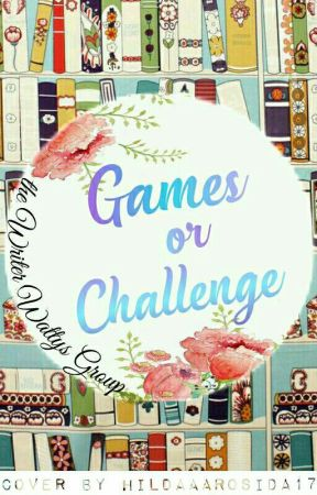Games Or Challenge The Wwg 2 Games Menulis Deskripsi Filmis Wattpad
