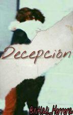Decepción [Sin Editar] by Xitlali_Herrera