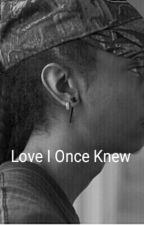 Love I Once Knew (a Ray Ray love story) by kayjayeck