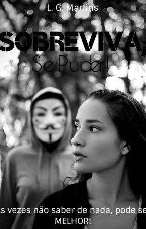Sobreviva, Se Puder - L. G. Martins [DEGUSTAÇÃO] by Lumartins97