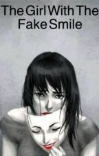 The Girl With The Fake Smile: A Collection of Poetry by DXiredDiamond
