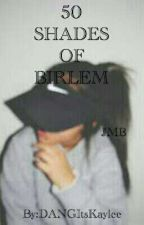 50 Shades Of Birlem; JMB by DANGItsKaylee