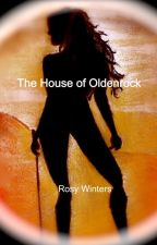 The House of Oldenrock by RosyWinters