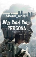 My Bad Boy Persona | Smythe 4 by 3dream_writer3