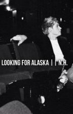 Looking For Alaska || N.H. by CalumHood1214