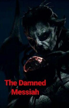 The Damned Messiah by TristonDanteSerene