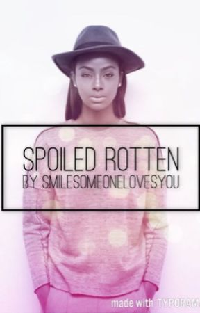 Spoiled Rotten {JUSTINE SKYE X KEITH POWERS} by SMILESOMEONELOVESYOU