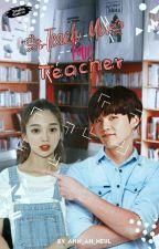 【Teach me love Teacher】❁ +min.yg✔ by Ahn_Ah_Neul