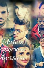 Mafias Dangerous Obsession {Book 3} by nabila_12