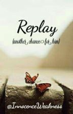 REPLAY by moon5fingers
