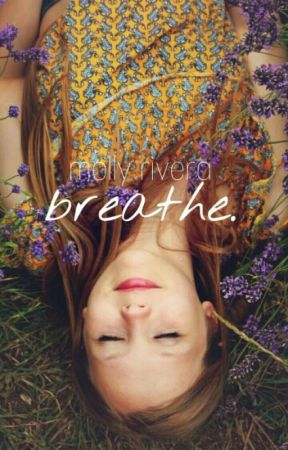 breathe. by 408molly