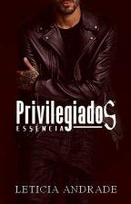 Privilegiados - Essência  by comeasyouareleh