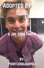 Adopted by Joe Sugg  by Pointlessjaspoli