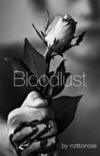 Bloodlust (g.d) book 1 by rottorose