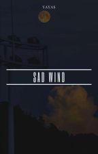 Sad Wind✔| ChanYoon by userbaek