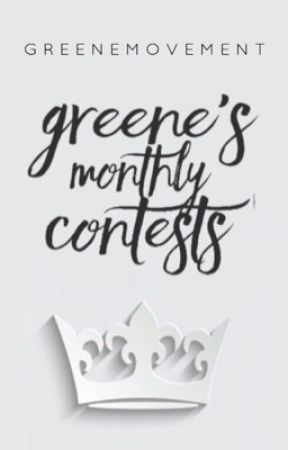 Greene's Monthly Contest by greene_movement