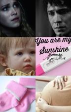You are my sunshine {Bellarke | The 100 Fanfiction} by Alyssa_belle18