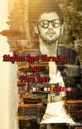 Own You : Mafia's Lust Turning Into Pure Love [√]