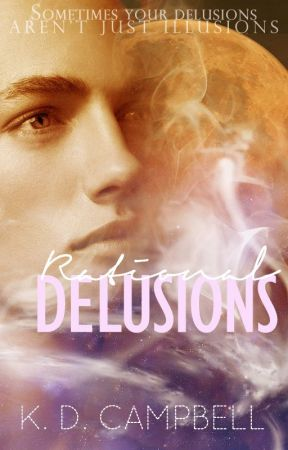 Rational Delusions (Dreams & Nightmares Book 2) by KDCampbell