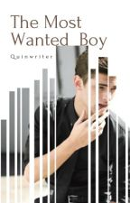 The Most Wanted Boy by quinwriter