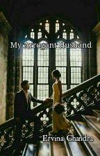 My Arrogant Husband by ervinachandra