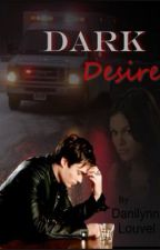 Dark Desire (The Sequel to NSHD) by Danilynn