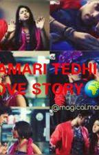 Manan Fs-Hamari tedhi Love story by sherry918273645