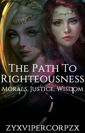 The Path To Righteousness by zyxvipercorpzx
