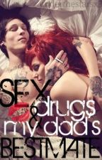 Love, Drugs and My Dad's Bestmate! (WATTY AWARDS) by underthestarsx3