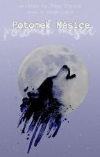 Potomek Měsíce | book 1| by ThayTheira