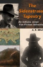 The Sidenstrasse Tapestry: An Indiana Jones Fan-Fiction by A_R_Mitchell