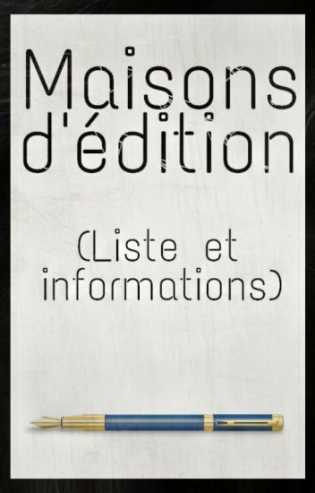 Maisons d'édition (Liste & Informations)
