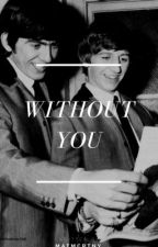 Without You   ×Starrison× by pauwlmacca
