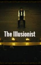 The Illusionist - One shot by xconniexx