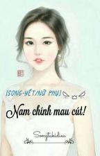 [Song-Yết, Nữ phụ] Nam chính mau cút!!! by songtukidieu