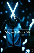 Stay With Me✔Pcy+Osh[COMPLETED] by xxlpat