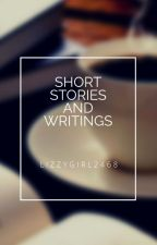 Short Stories and Writings by LizzyGirl2468