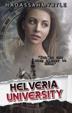 Helveria University  - ( University Series 1 ) COMPLETED by _MadamQueen_
