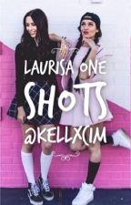 Laurisa One Shots by kellxcim