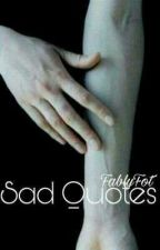 ||Sad Quotes|| by FablyFot